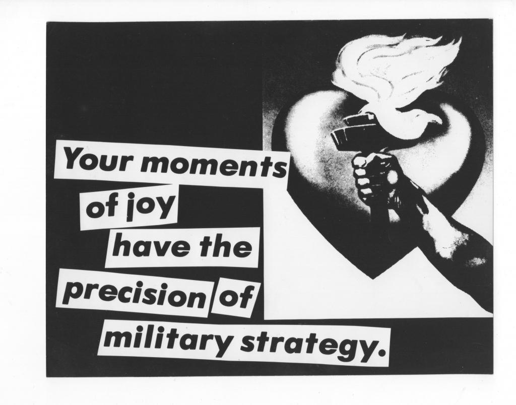 Barbara Kruger, Untitled (Your moments of joy have the precision of military strategy.), 1980. Collection of Liz and Eric Lefkofsky. Doru Olowu: seeing chicago at the MCA Chicago