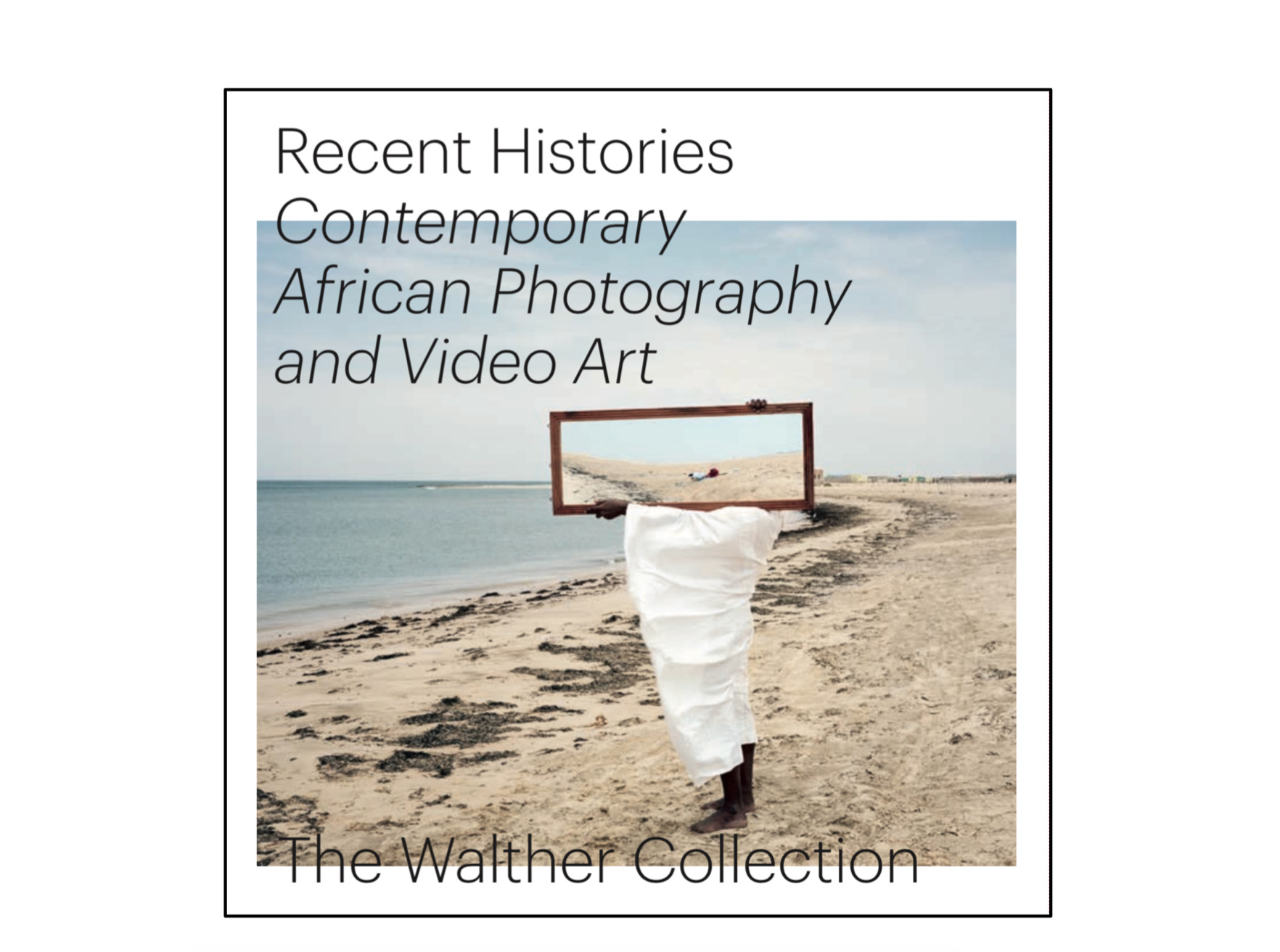 Recent Histories Contemporary African Photography and Video Art. Walther Foundation. Available on Artskop.com.
